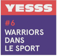 Yesss podcast warriors dans le sport Lallab Margot