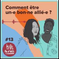 Kiffe ta race Lallab podcast bon allié